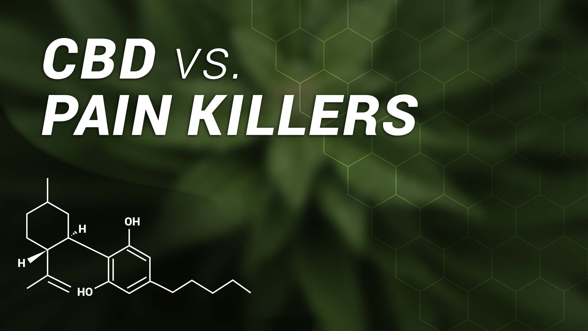 CBD vs pain killers illustration of cbd with white text in a green hemp background